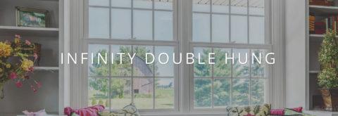 INFINITY® DOUBLE HUNG FIBERGLASS WINDOWS